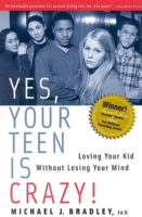 Yes, Your Teen is Crazy